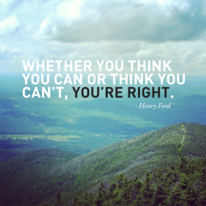 whether-you-think-you-can-or-think-you-cant-youre-right-henry-ford (2)